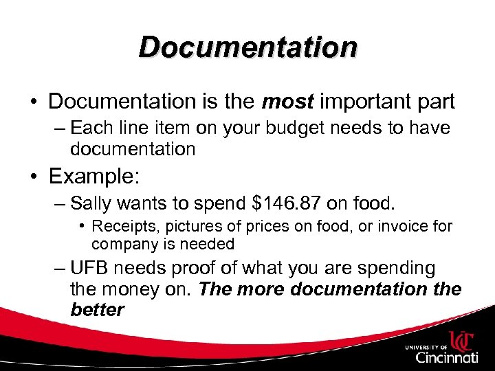 Documentation • Documentation is the most important part – Each line item on your