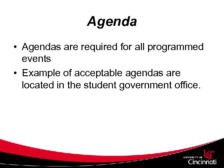 Agenda • Agendas are required for all programmed events • Example of acceptable agendas