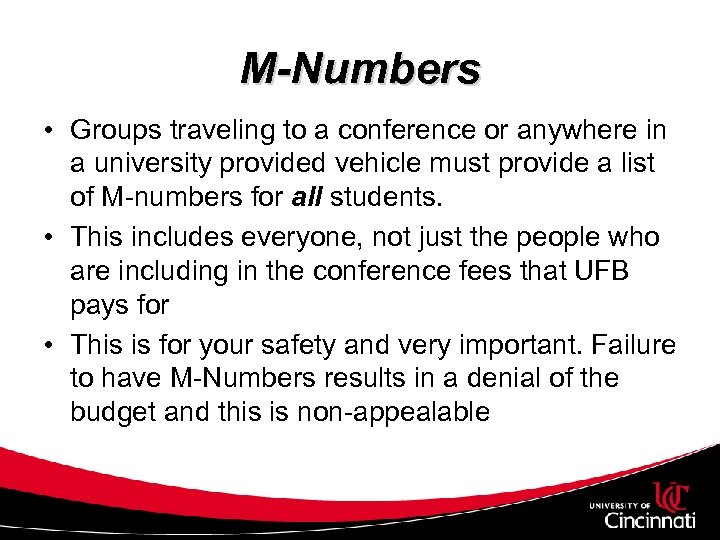 M-Numbers • Groups traveling to a conference or anywhere in a university provided vehicle