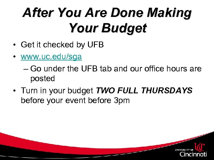 After You Are Done Making Your Budget • Get it checked by UFB •