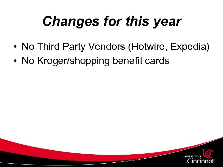 Changes for this year • No Third Party Vendors (Hotwire, Expedia) • No Kroger/shopping