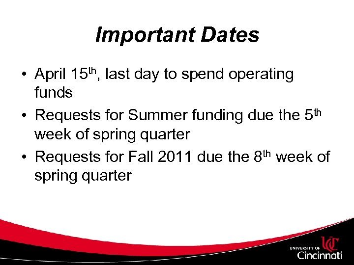 Important Dates • April 15 th, last day to spend operating funds • Requests