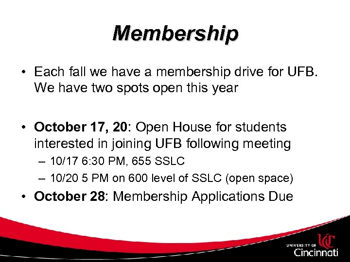 Membership • Each fall we have a membership drive for UFB. We have two