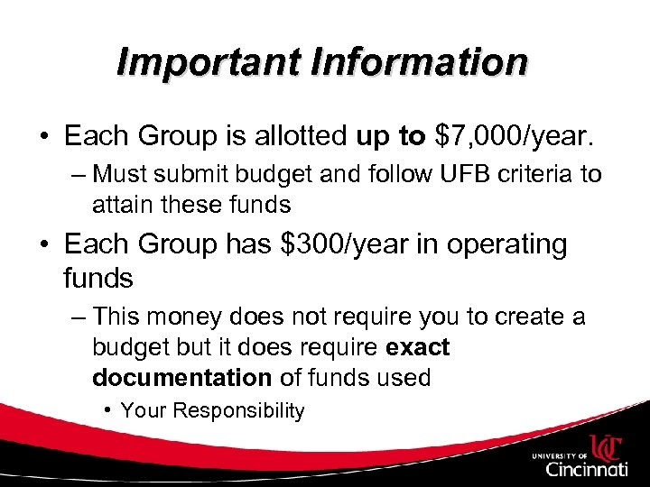 Important Information • Each Group is allotted up to $7, 000/year. – Must submit