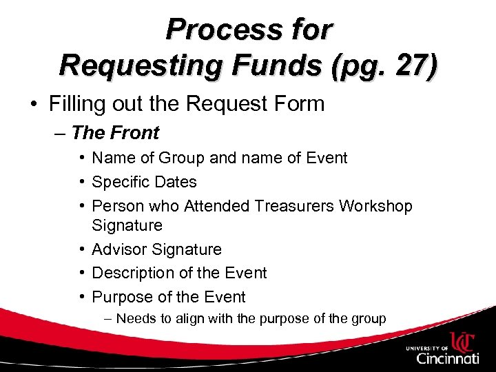 Process for Requesting Funds (pg. 27) • Filling out the Request Form – The