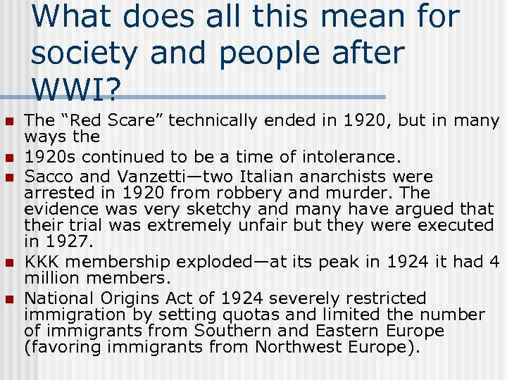 What does all this mean for society and people after WWI? n n n
