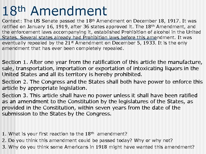 18 th Amendment Context: The US Senate passed the 18 th Amendment on December