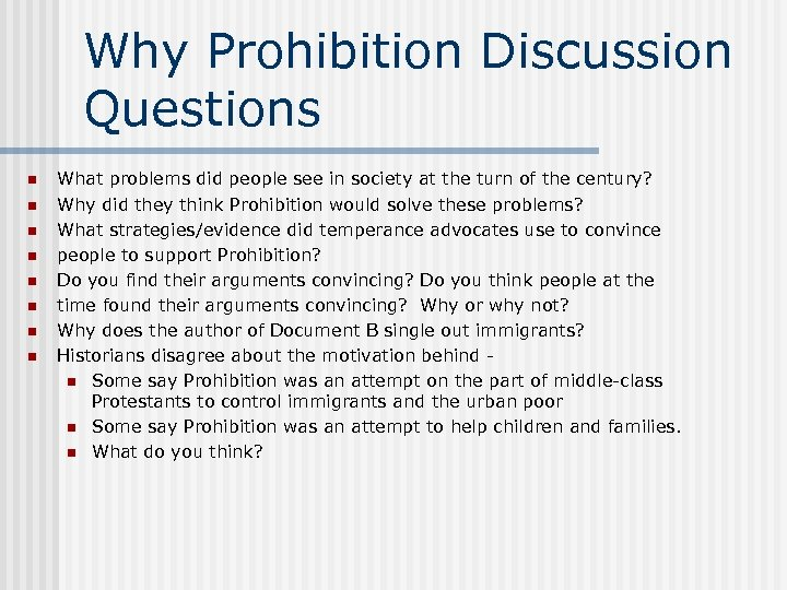 Why Prohibition Discussion Questions n n n n What problems did people see in