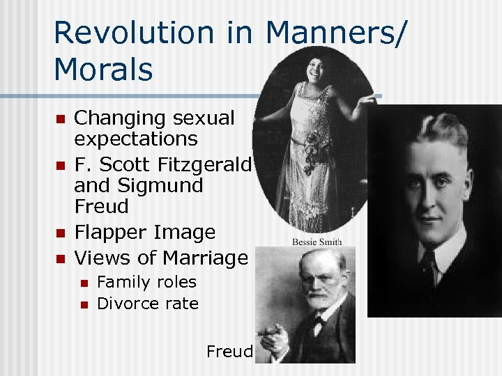 Revolution in Manners/ Morals Changing sexual expectations n F. Scott Fitzgerald and Sigmund Freud