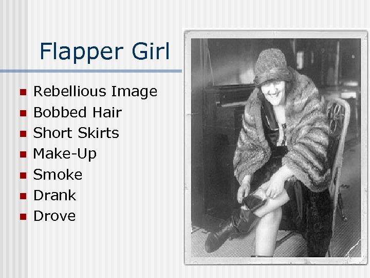 Flapper Girl n n n n Rebellious Image Bobbed Hair Short Skirts Make-Up Smoke