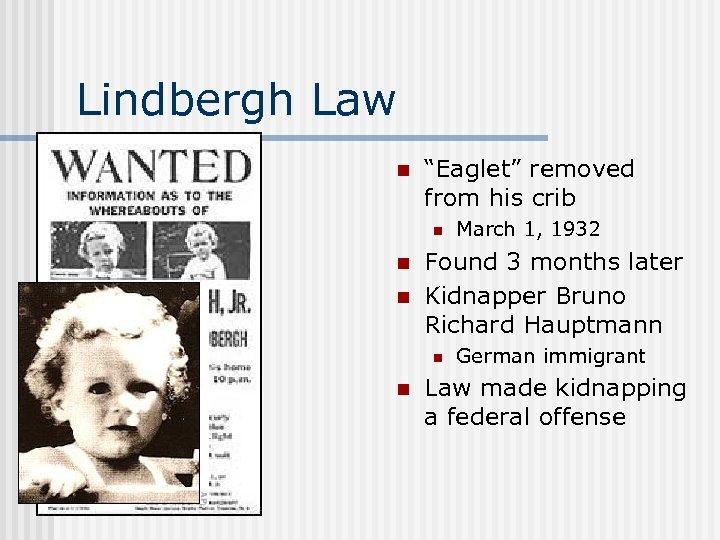 """Lindbergh Law n """"Eaglet"""" removed from his crib n n n Found 3 months"""
