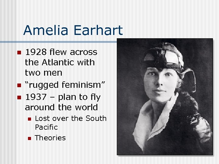 """Amelia Earhart n n n 1928 flew across the Atlantic with two men """"rugged"""