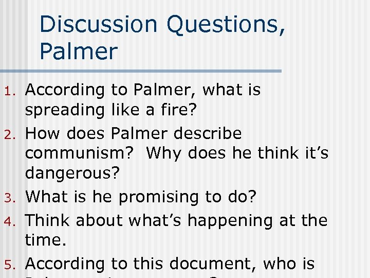 Discussion Questions, Palmer 1. 2. 3. 4. 5. According to Palmer, what is spreading