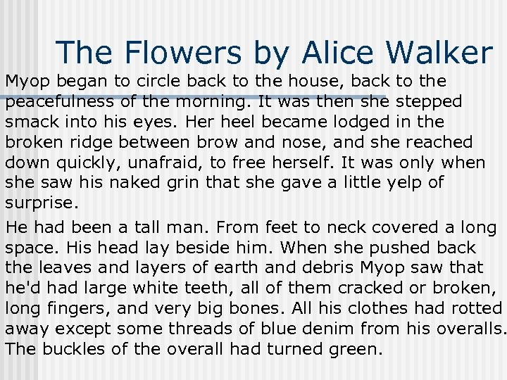 The Flowers by Alice Walker Myop began to circle back to the house, back