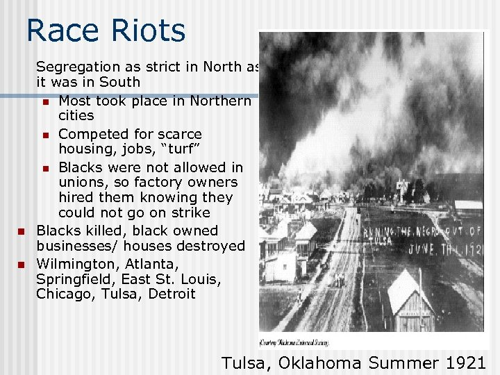 Race Riots n n Segregation as strict in North as it was in South