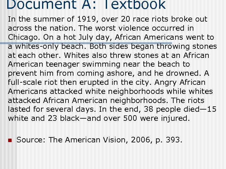 Document A: Textbook In the summer of 1919, over 20 race riots broke out