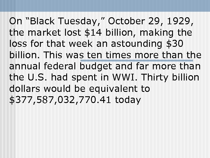 "On ""Black Tuesday, "" October 29, 1929, the market lost $14 billion, making the"