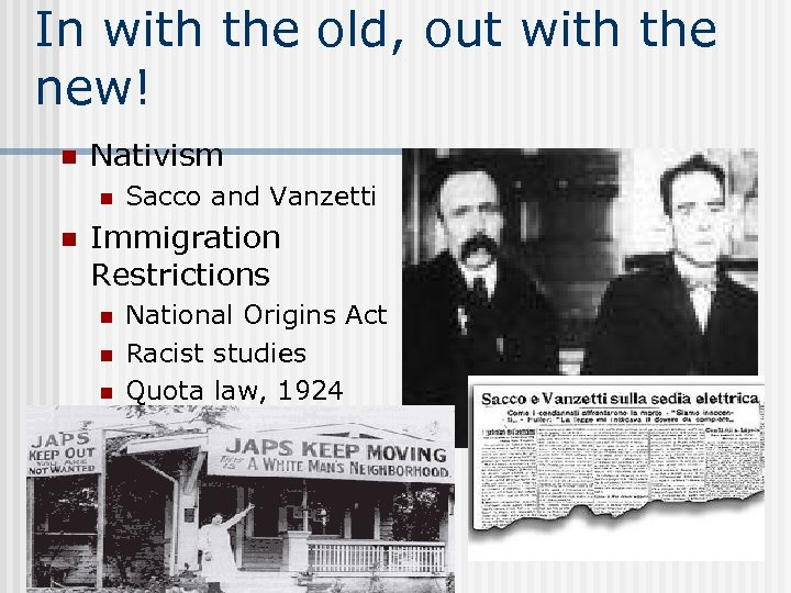 In with the old, out with the new! n Nativism n n Sacco and