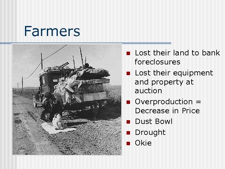 Farmers n n n Lost their land to bank foreclosures Lost their equipment and