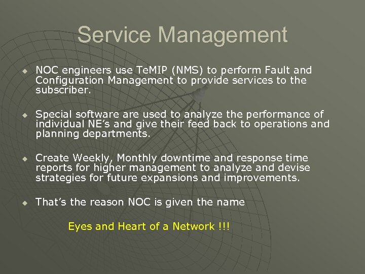 Service Management u u NOC engineers use Te. MIP (NMS) to perform Fault and