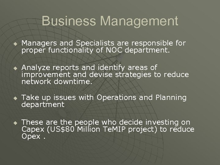 Business Management u u Managers and Specialists are responsible for proper functionality of NOC