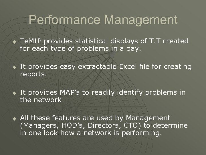 Performance Management u u Te. MIP provides statistical displays of T. T created for
