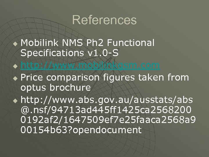 References Mobilink NMS Ph 2 Functional Specifications v 1. 0 -S u http: //www.