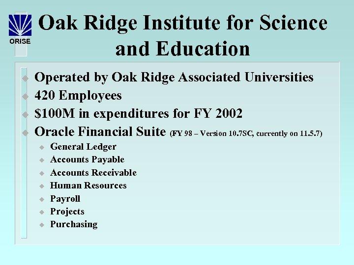 ORISE u u Oak Ridge Institute for Science and Education Operated by Oak Ridge