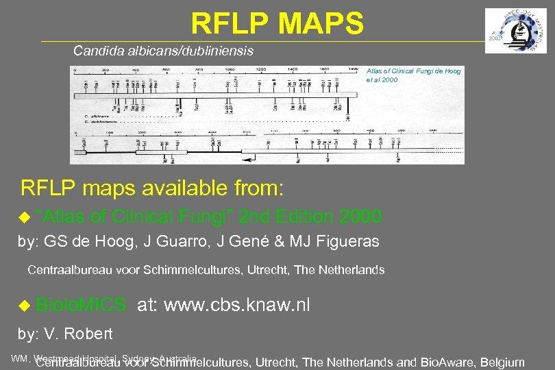 RFLP MAPS Candida albicans/dubliniensis Atlas of Clinical Fungi de Hoog et al 2000 RFLP