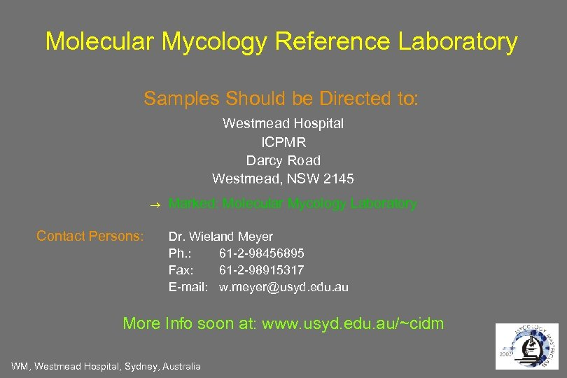 Molecular Mycology Reference Laboratory Samples Should be Directed to: Westmead Hospital ICPMR Darcy Road