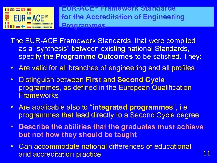 EUR-ACE® Framework Standards for the Accreditation of Engineering Programmes The EUR-ACE Framework Standards, that