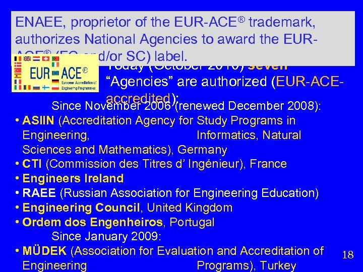 ENAEE, proprietor of the EUR-ACE® trademark, authorizes National Agencies to award the EURACE® (FC