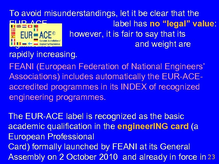 """To avoid misunderstandings, let it be clear that the EUR-ACE label has no """"legal"""""""