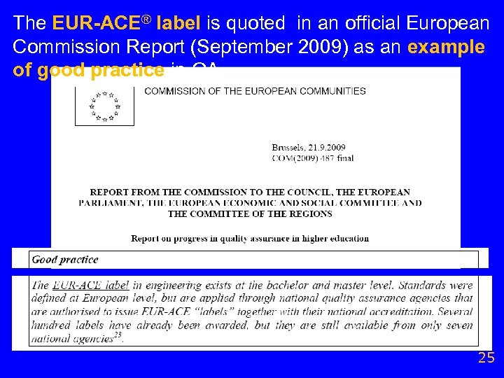 The EUR-ACE® label is quoted in an official European Commission Report (September 2009) as