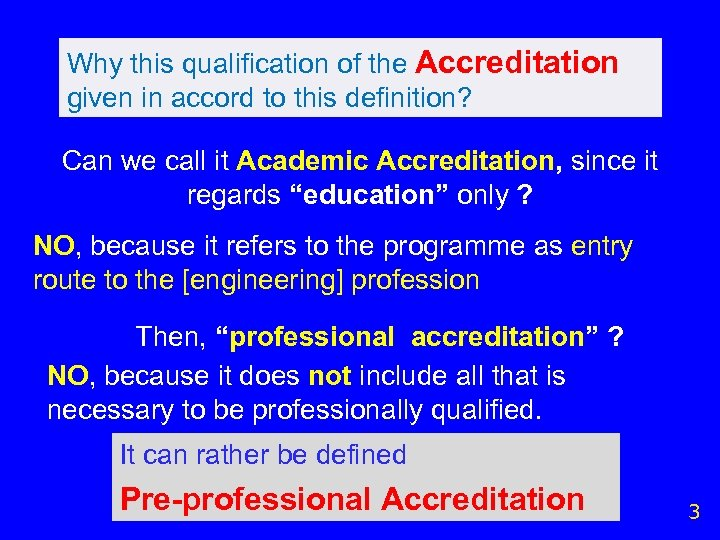 Why this qualification of the Accreditation given in accord to this definition? Can we