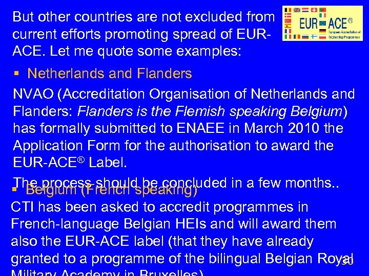 But other countries are not excluded from current efforts promoting spread of EURACE. Let
