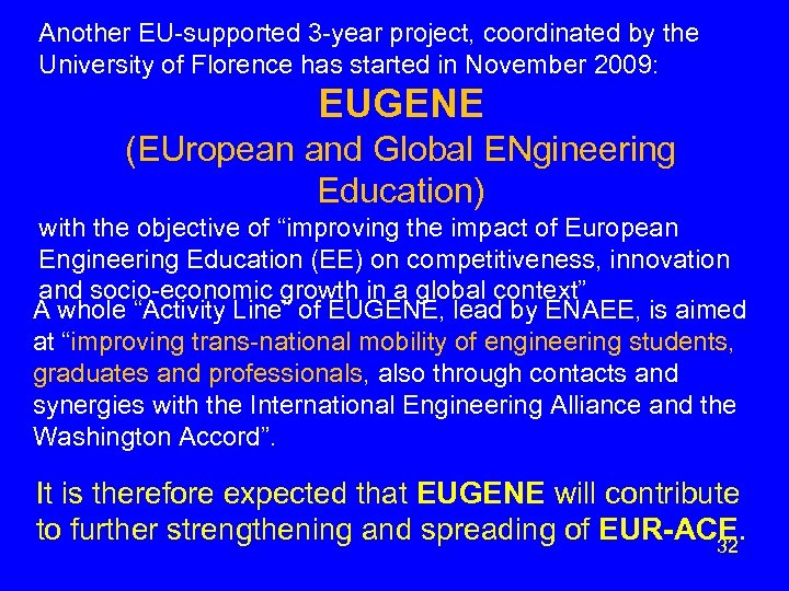 Another EU-supported 3 -year project, coordinated by the University of Florence has started in
