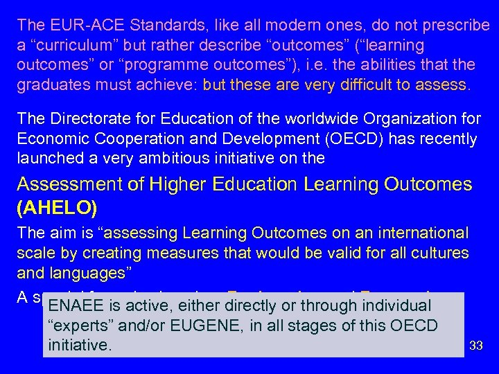 """The EUR-ACE Standards, like all modern ones, do not prescribe a """"curriculum"""" but rather"""