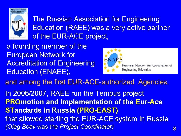 The Russian Association for Engineering Education (RAEE) was a very active partner of the