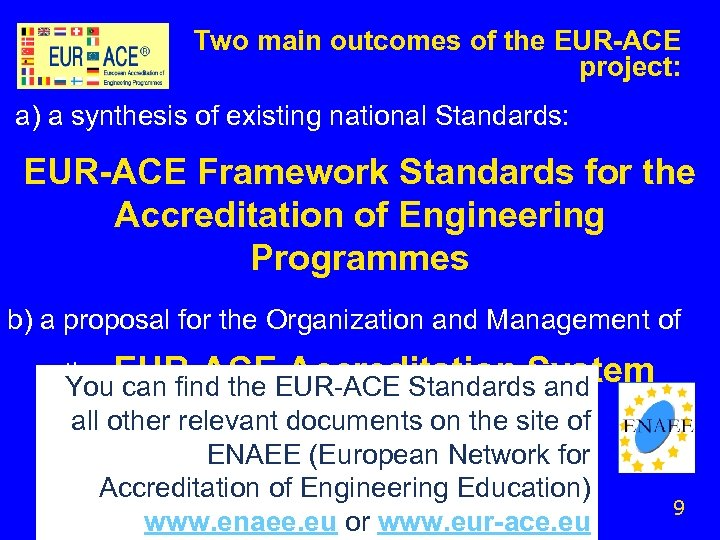 Two main outcomes of the EUR-ACE project: a) a synthesis of existing national Standards: