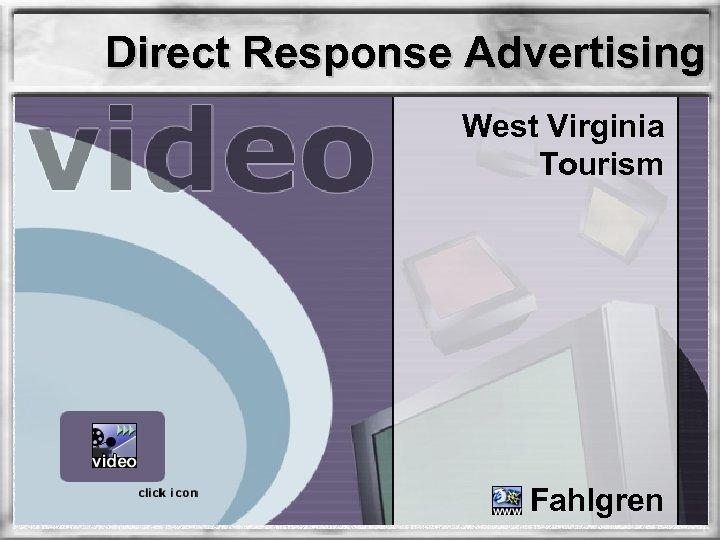 Direct Response Advertising West Virginia Tourism Fahlgren