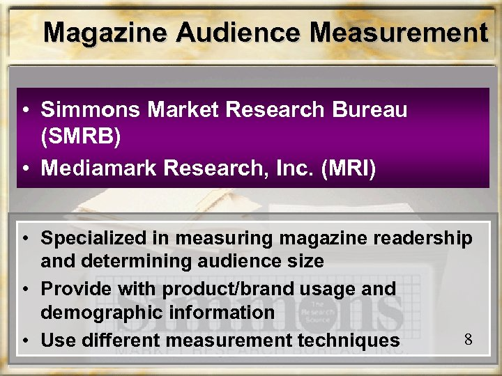 Magazine Audience Measurement • Simmons Market Research Bureau (SMRB) • Mediamark Research, Inc. (MRI)