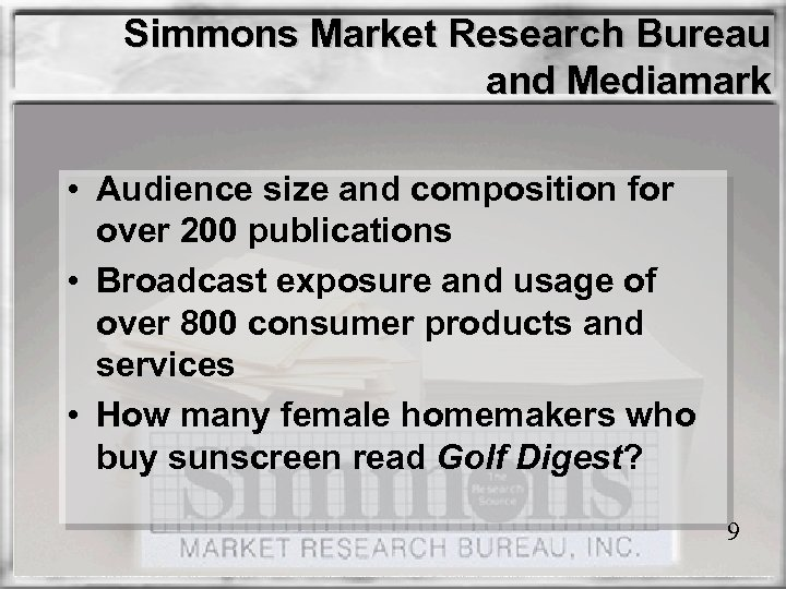 Simmons Market Research Bureau and Mediamark • Audience size and composition for over 200