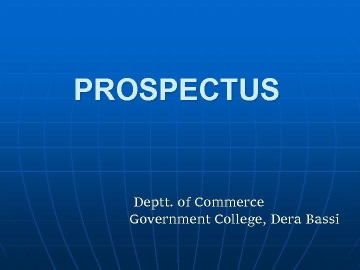 PROSPECTUS Deptt. of Commerce Government College, Dera Bassi