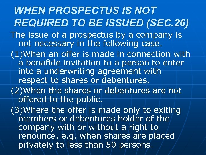 WHEN PROSPECTUS IS NOT REQUIRED TO BE ISSUED (SEC. 26) The issue of a