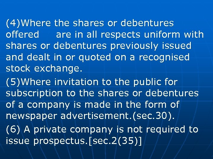 (4)Where the shares or debentures offered are in all respects uniform with shares or