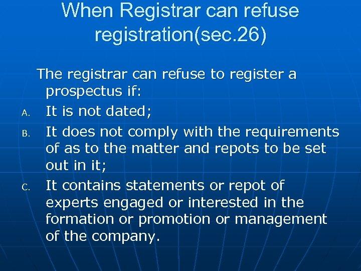 When Registrar can refuse registration(sec. 26) A. B. C. The registrar can refuse to