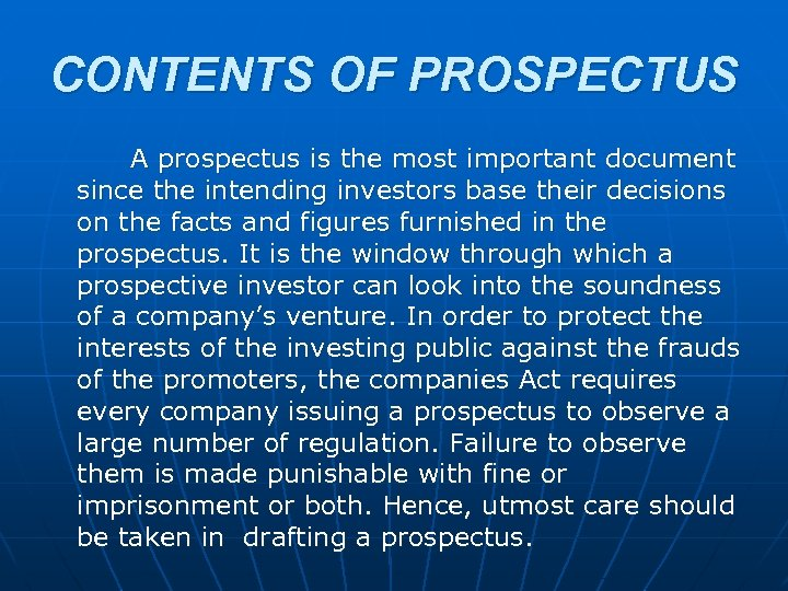 CONTENTS OF PROSPECTUS A prospectus is the most important document since the intending investors