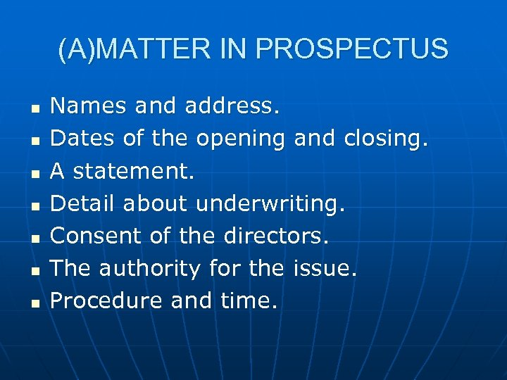(A)MATTER IN PROSPECTUS n n n n Names and address. Dates of the opening