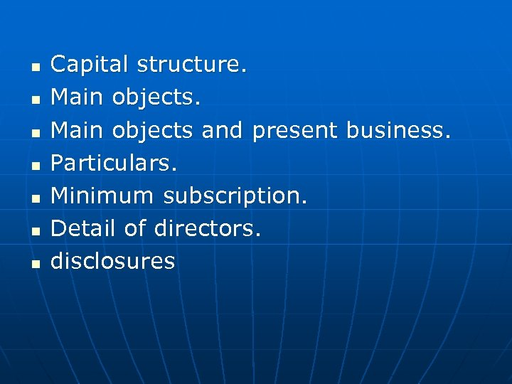 n n n n Capital structure. Main objects and present business. Particulars. Minimum subscription.